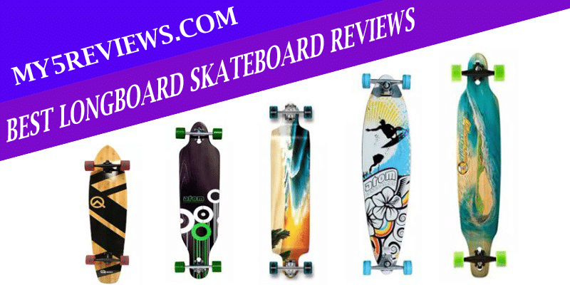 Best Longboard Skateboard Reviews