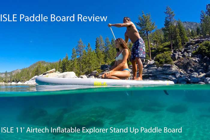 ISLE Paddle Board Review