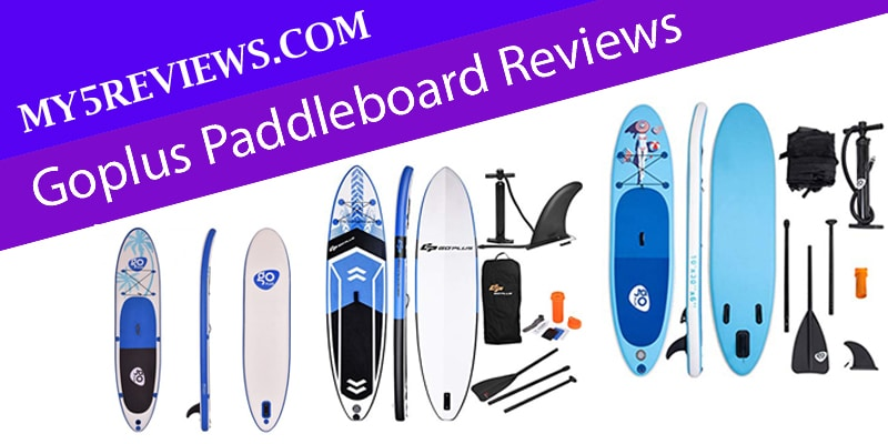 Goplus Paddleboard Reviews