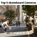 Best Skateboard Cameras-For Filming 2021