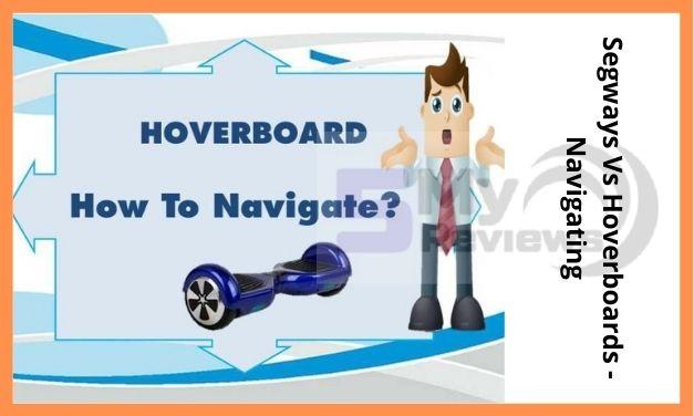Segways Vs Hoverboards - Navigating